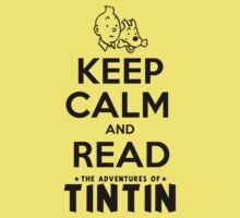 Keep Calm and Read Tintin by rafstardesigns