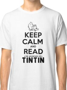 Keep Calm and Read Tintin Classic T-Shirt