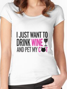 I just want to drink wine and pet my cat, cat, wine, funny Women's Fitted Scoop T-Shirt