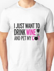 I just want to drink wine and pet my cat, cat, wine, funny Unisex T-Shirt