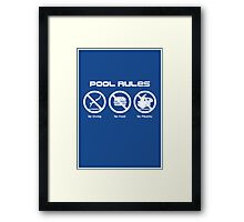 Pool Rules (Print Version) Framed Print
