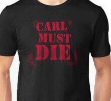 Carl Must Die T-Shirt