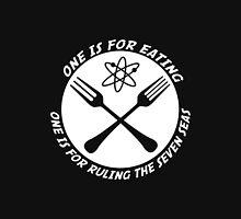 One is for Eating, One is for ruling the Seven Seas! Unisex T-Shirt