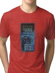 Math: Not Even Once Tri-blend T-Shirt