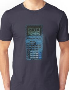 Math: Not Even Once Unisex T-Shirt
