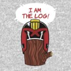 i am the log! by Gimetzco