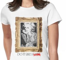 Do It Like A Boss  Womens Fitted T-Shirt