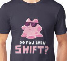 Do you even SHIFT?! Unisex T-Shirt