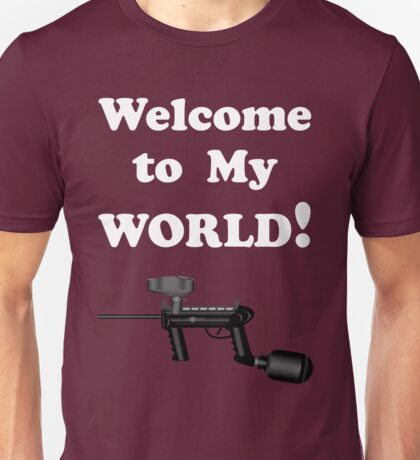 Paintball. Welcome to My World. WHI. Unisex T-Shirt
