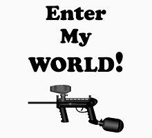 Paintball. Enter My World. BL. Unisex T-Shirt