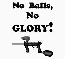 Paintball. No Balls No Glory. BL. Unisex T-Shirt