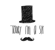 Today I'm A Sir by JustSoBlonde