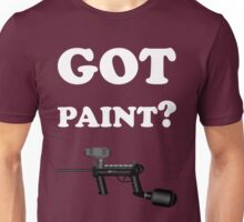 Paintball. Got Paint? WHI. Unisex T-Shirt