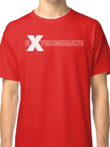 Basically, Exterminate! Classic T-Shirt