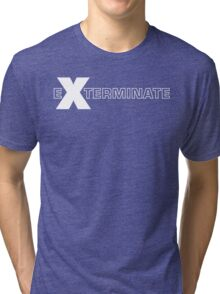 Basically, Exterminate! Tri-blend T-Shirt