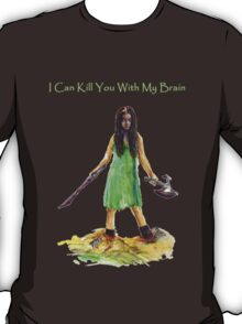 River Tam I Can Kill You With My Brain Dark Color T-shirts Version T-Shirt