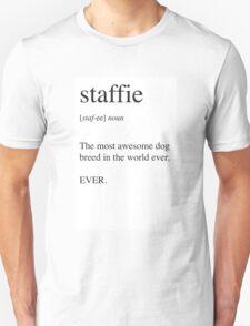 Staffie - Best Dog Ever. EVER. Unisex T-Shirt