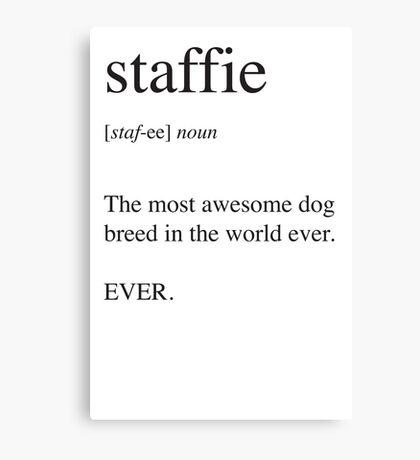Staffie - Best Dog Ever. EVER. Canvas Print