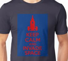 Keep Calm And Invade Space Unisex T-Shirt