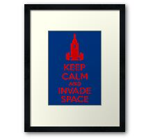 Keep Calm And Invade Space Framed Print