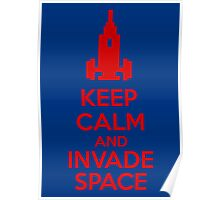 Keep Calm And Invade Space Poster
