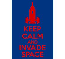 Keep Calm And Invade Space Photographic Print