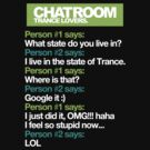 Chatroom Trance Lovers. (Massive Epic Fail!) by DropBass