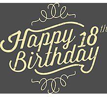Happy 18th Birthday retro look - RAHMENLOS Photographic Print