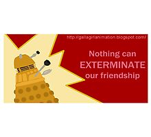 Nothing can Exterminate our Friendship Photographic Print