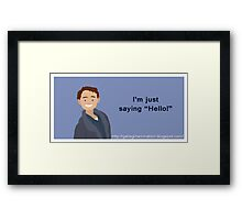 "I'm Just Saying ""Hello"" Framed Print"
