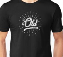 SO OLD white edition Unisex T-Shirt