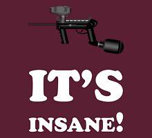 Paintball. It's Insane. WHI. Unisex T-Shirt