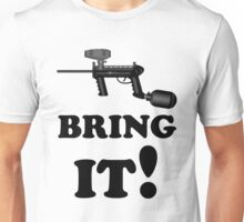 Paintball. Bring IT. BL. Unisex T-Shirt