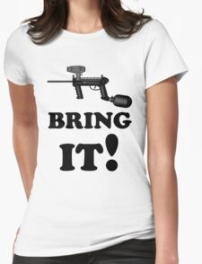 Paintball. Bring IT. BL. Womens Fitted T-Shirt