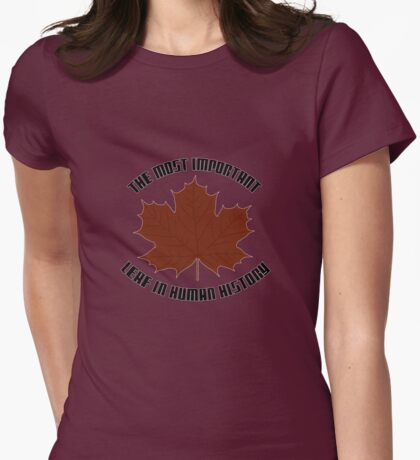 The Most Important Leaf In Human History Womens Fitted T-Shirt