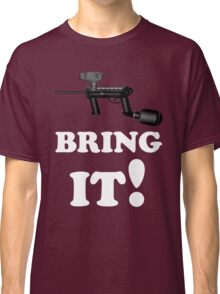 Paintball. Bring IT. WHI. Classic T-Shirt