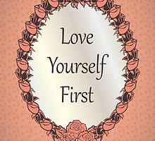 Love yourself First Quote by thejoyker1986