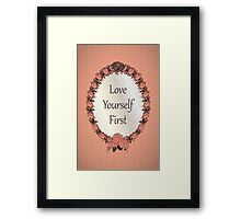 Love yourself First Quote Framed Print