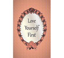 Love yourself First Quote Photographic Print