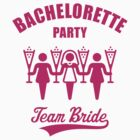 Bachelorette Party – Team Bride (Magenta) by MrFaulbaum