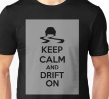 Keep Calm And Drift On Unisex T-Shirt
