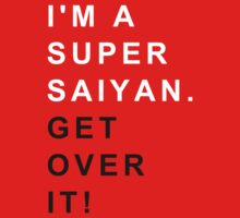 I'm a super saiyan. Get over it ! by karlangas