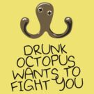Drunk Octopus Wants To Fight You by jezkemp