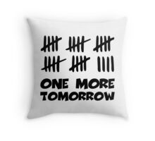 One More Tomorrow Countdown Throw Pillow