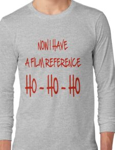 Now I Have a Film Reference Long Sleeve T-Shirt