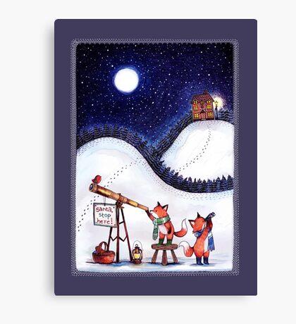Santa Stop Here Canvas Print