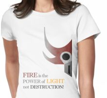 Fire is the Power of Light Womens Fitted T-Shirt