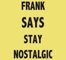 Frank Says Stay Nostalgic Kids Clothes