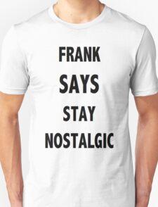 Frank Says Stay Nostalgic T-Shirt