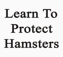 Learn To Protect Hamsters by supernova23